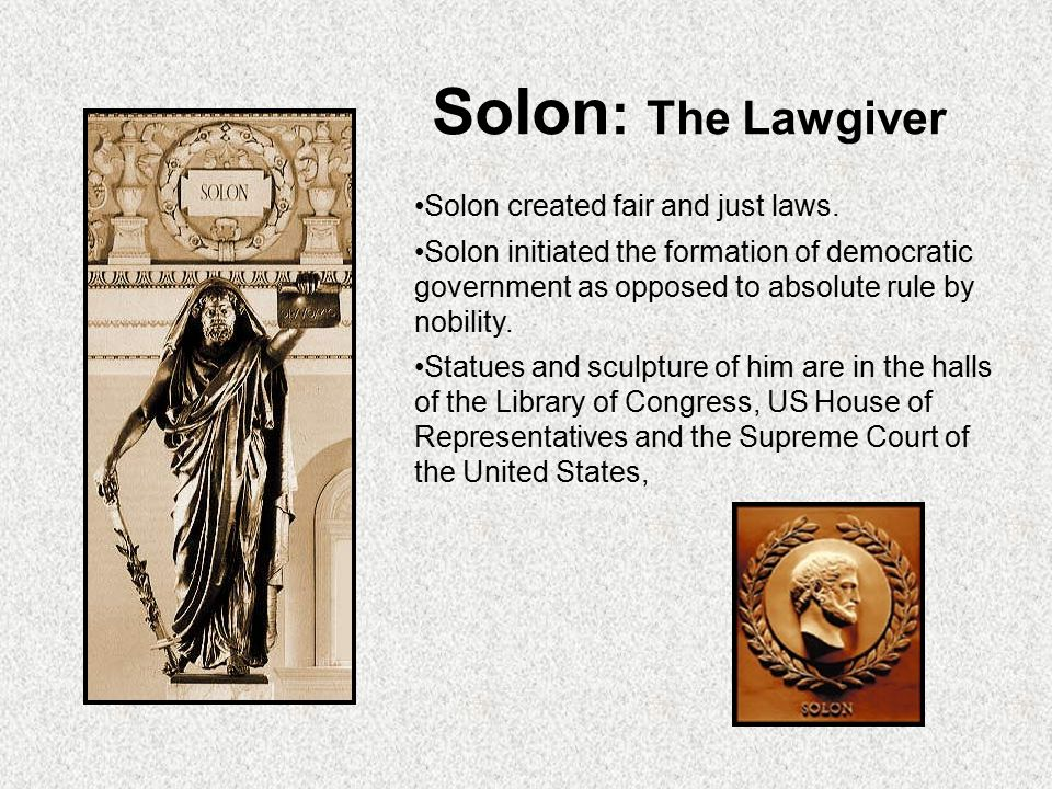 Solon: The Lawgiver Solon created fair and just laws.
