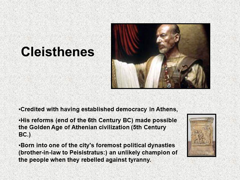 Cleisthenes Credited with having established democracy in Athens,