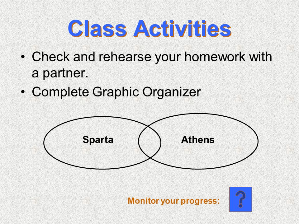 Class Activities Check and rehearse your homework with a partner.