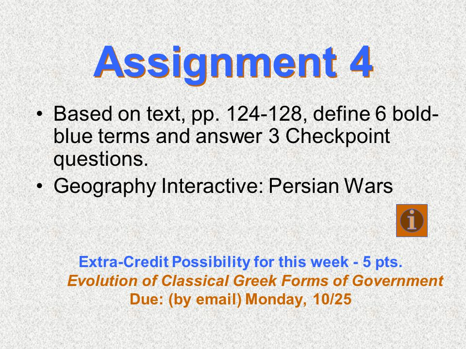 Assignment 4 Based on text, pp. 124-128, define 6 bold-blue terms and answer 3 Checkpoint questions.