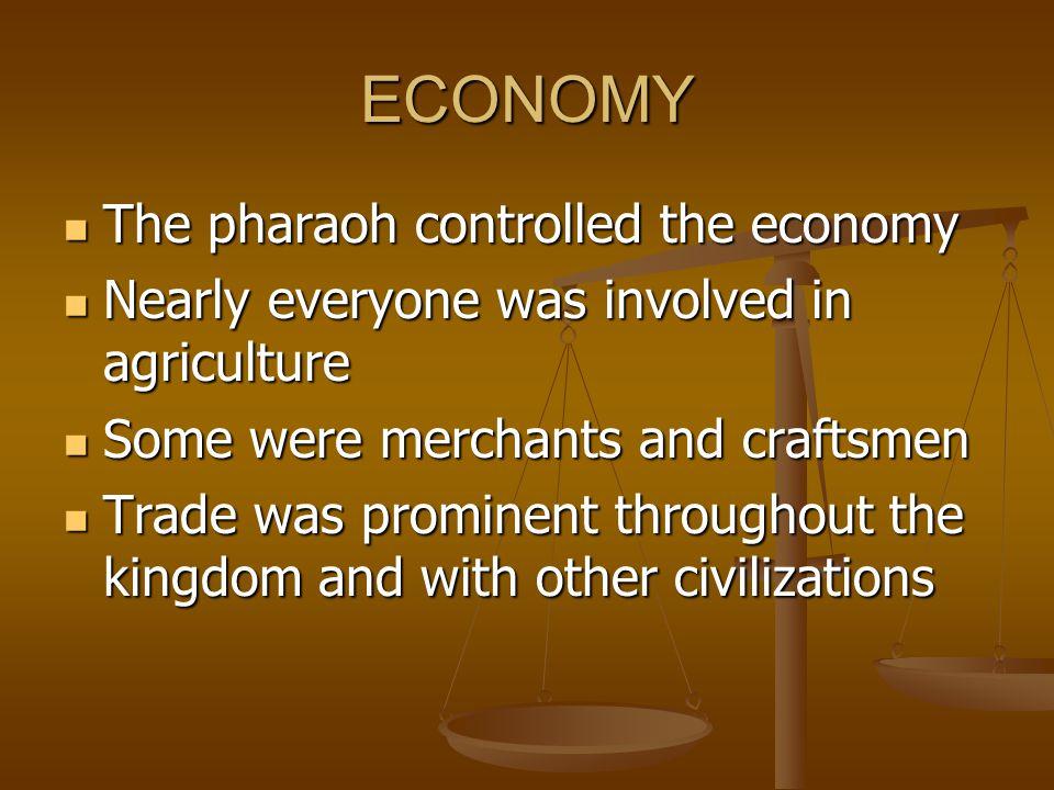 ECONOMY The pharaoh controlled the economy