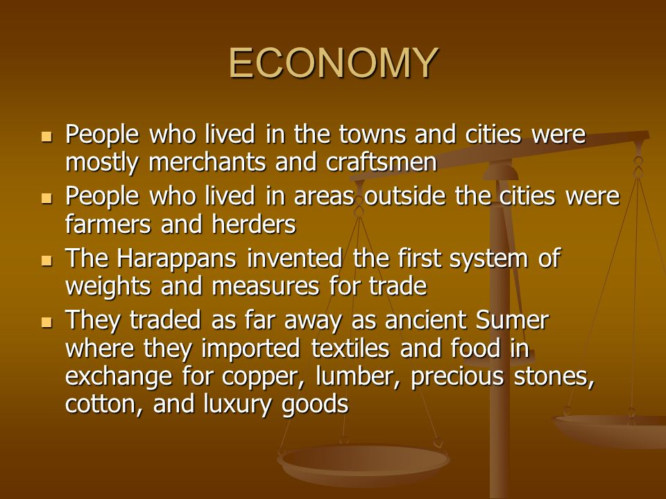 ECONOMY People who lived in the towns and cities were mostly merchants and craftsmen.
