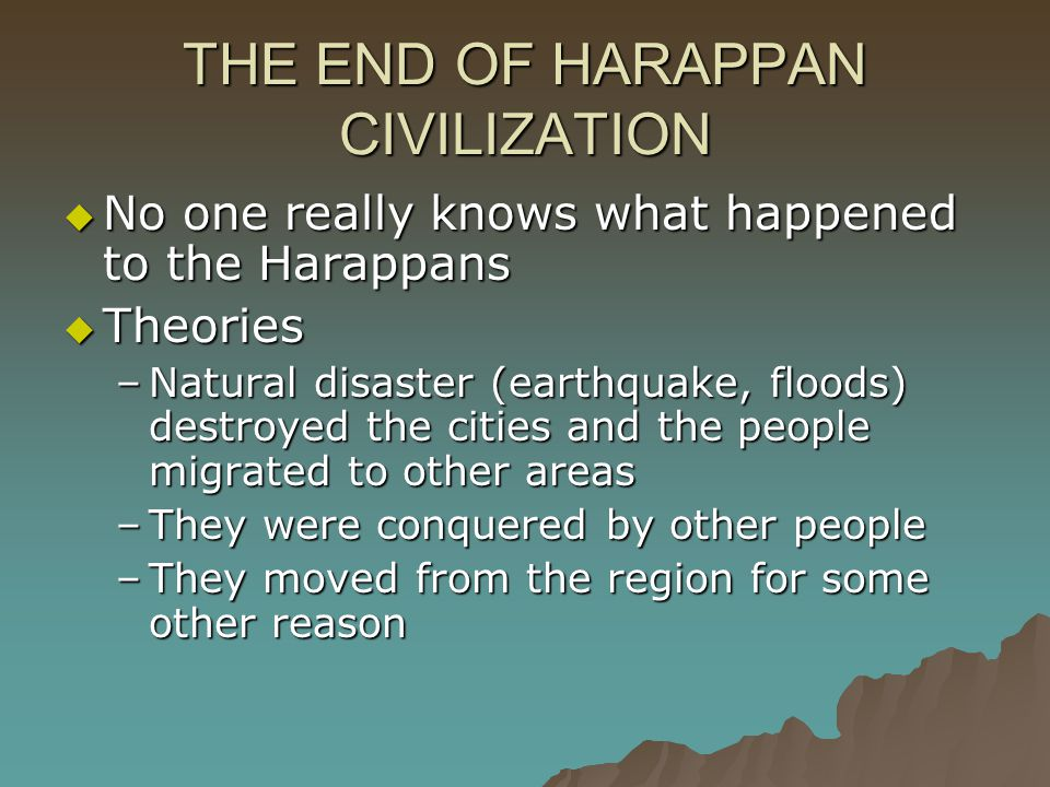 THE END OF HARAPPAN CIVILIZATION