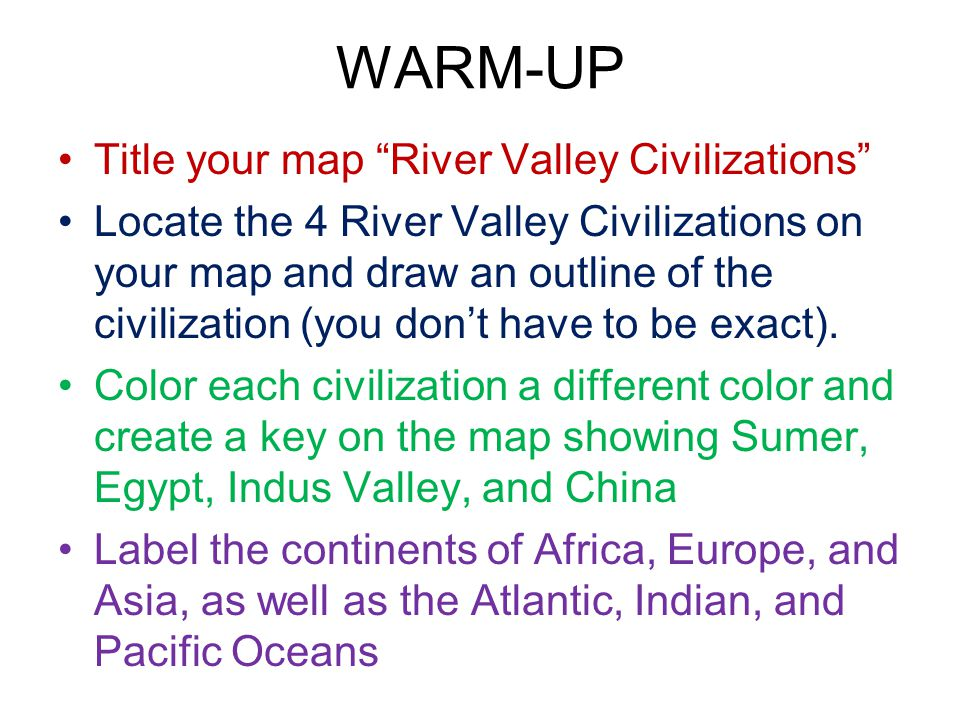 WARM-UP Title your map River Valley Civilizations