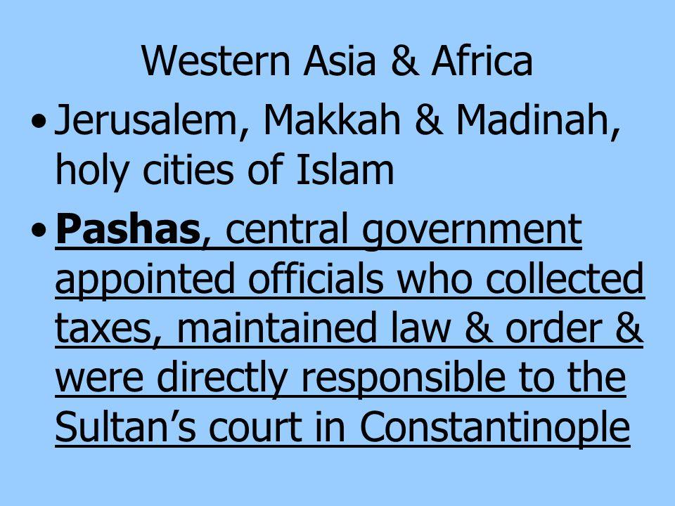 Western Asia & Africa Jerusalem, Makkah & Madinah, holy cities of Islam.