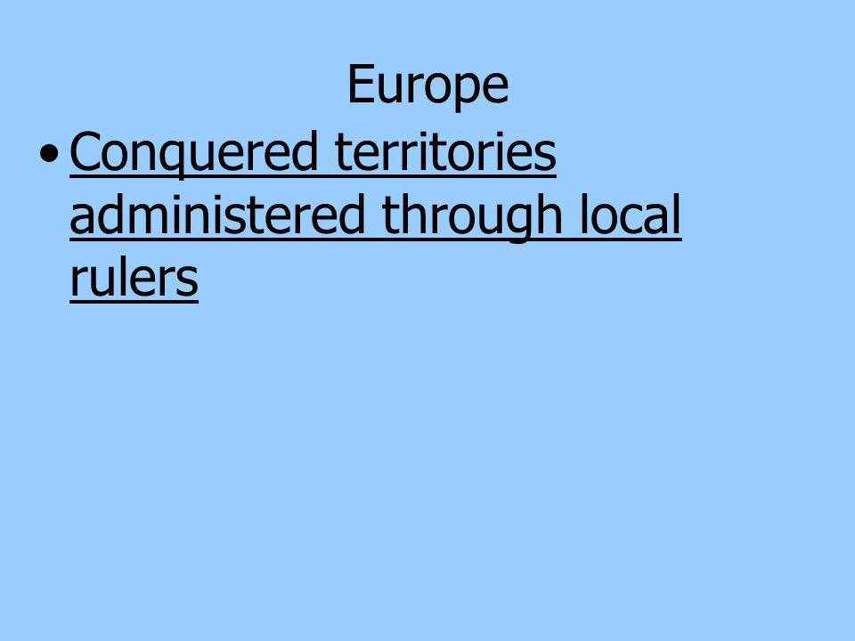 Europe Conquered territories administered through local rulers