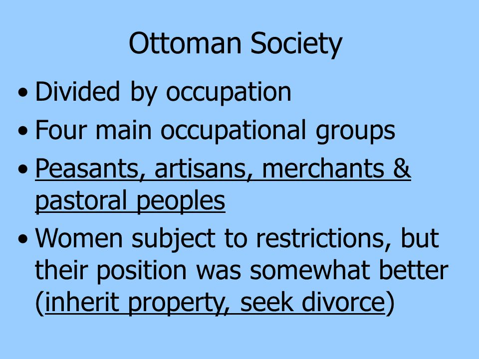 Ottoman Society Divided by occupation Four main occupational groups