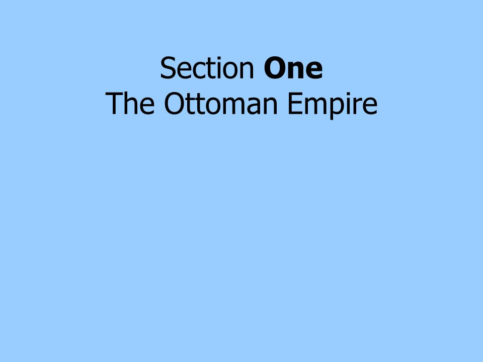 Section One The Ottoman Empire