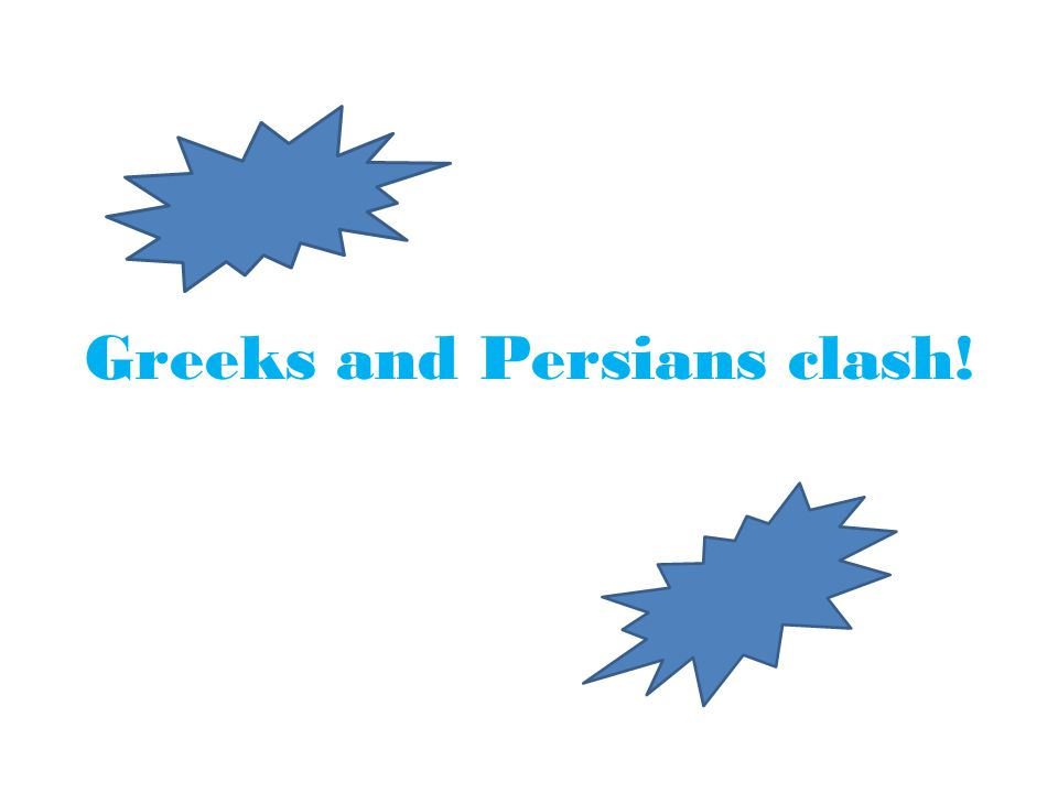 Greeks and Persians clash!