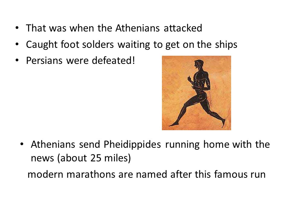 That was when the Athenians attacked