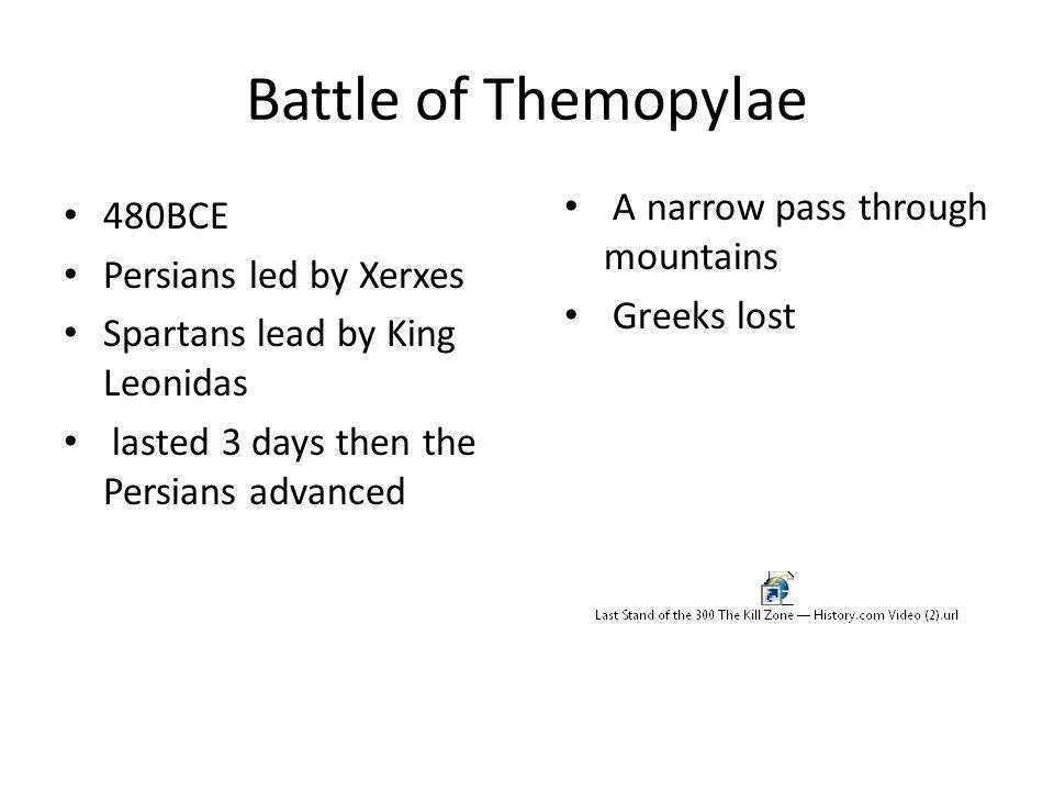 Battle of Themopylae A narrow pass through mountains 480BCE