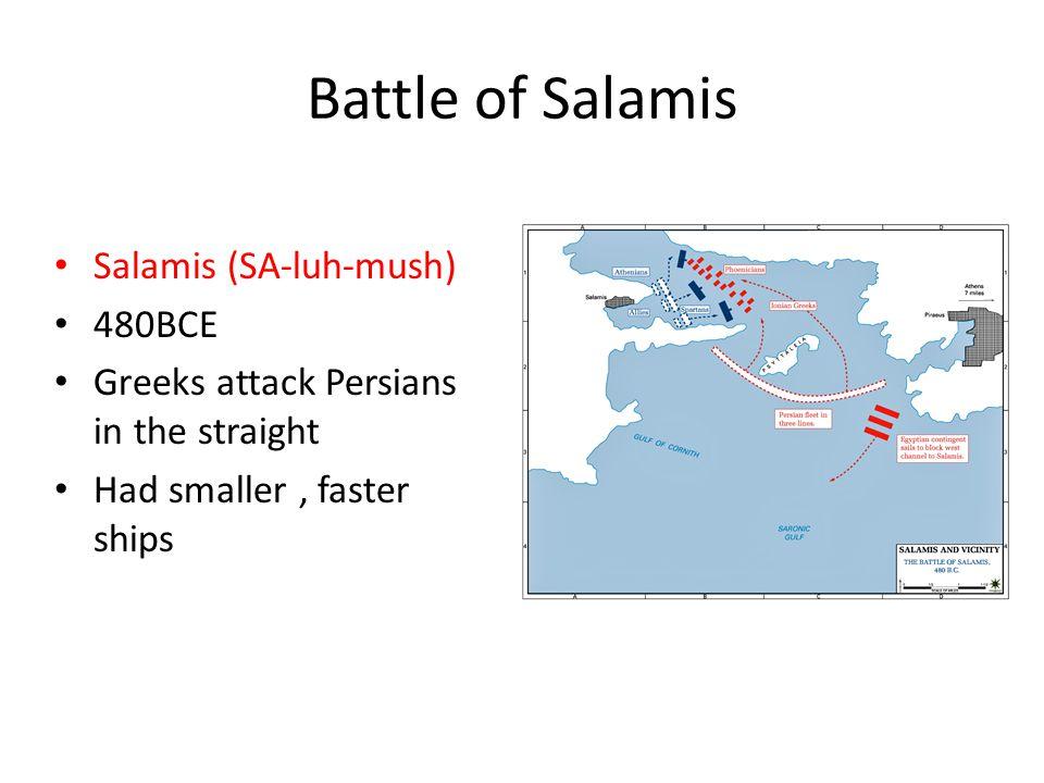 Battle of Salamis Salamis (SA-luh-mush) 480BCE