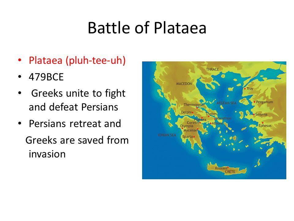 Battle of Plataea Plataea (pluh-tee-uh) 479BCE