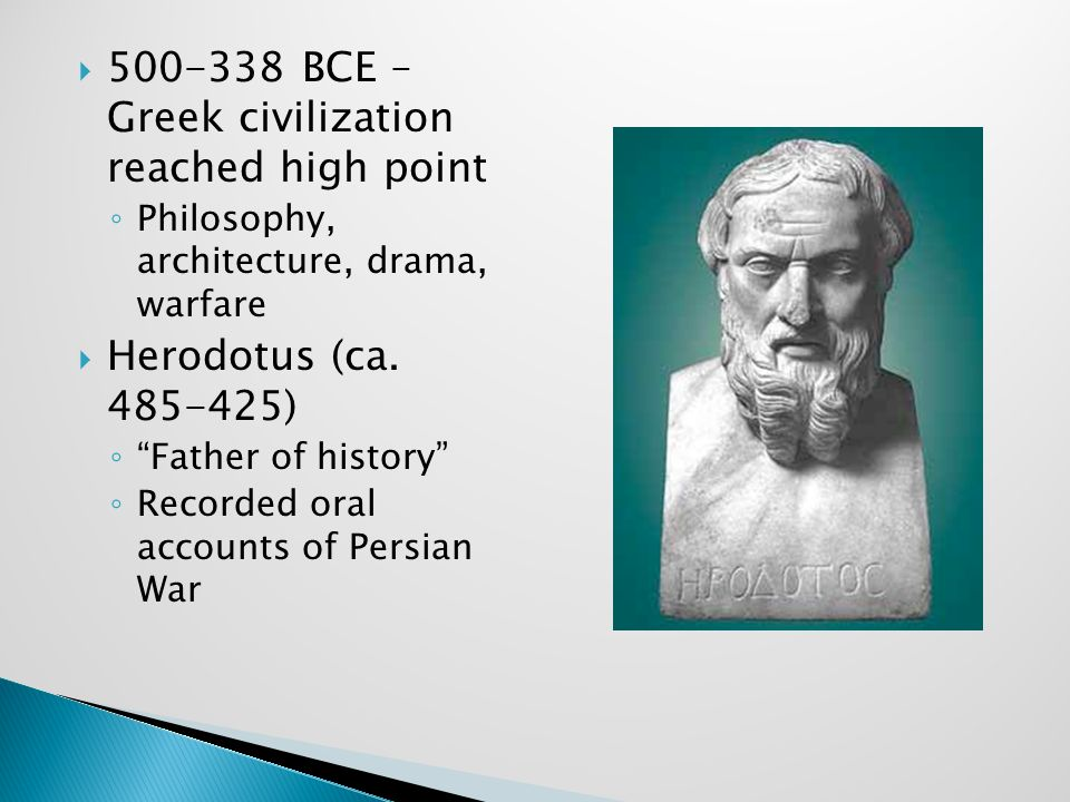 500-338 BCE – Greek civilization reached high point