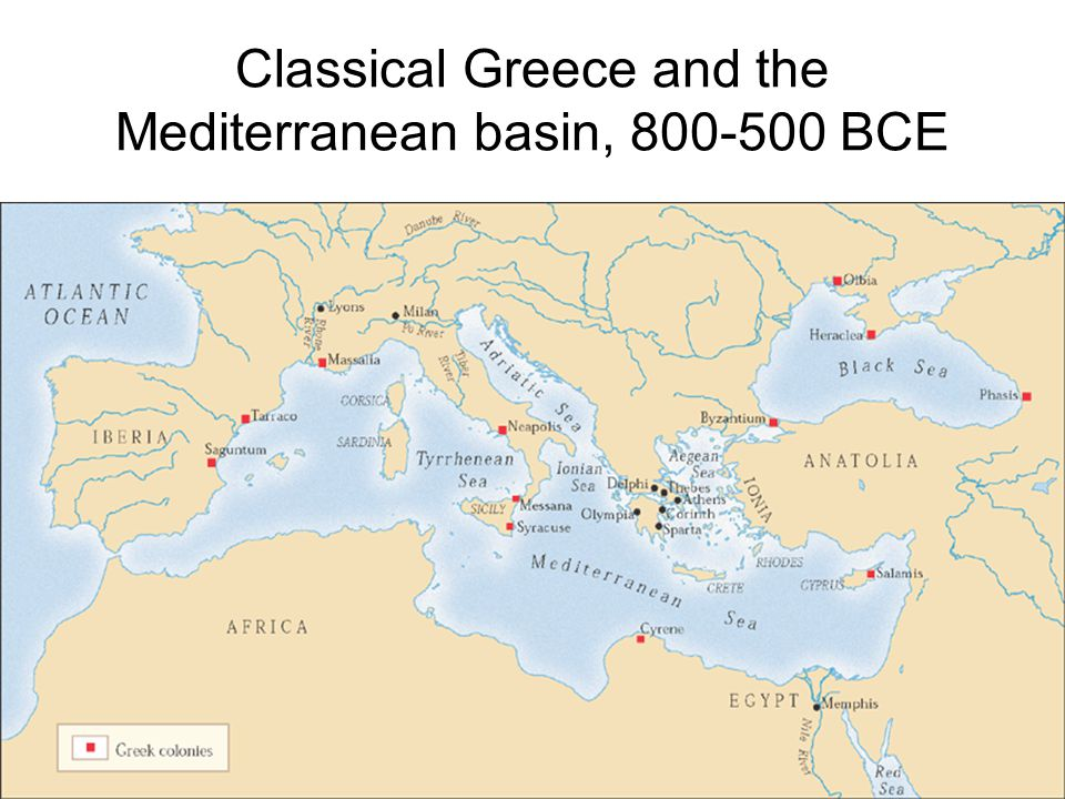 Classical Greece and the Mediterranean basin, 800-500 BCE