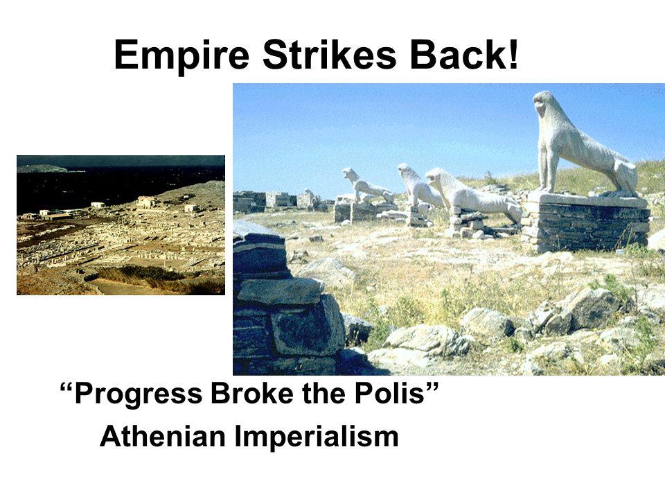 Progress Broke the Polis Athenian Imperialism