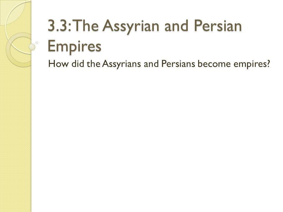 3.3: The Assyrian and Persian Empires