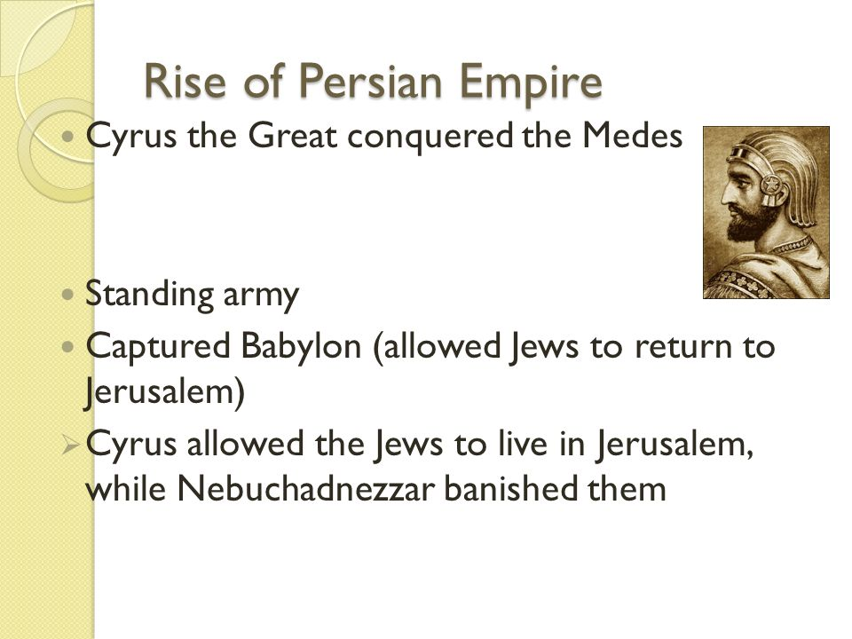 Rise of Persian Empire Cyrus the Great conquered the Medes