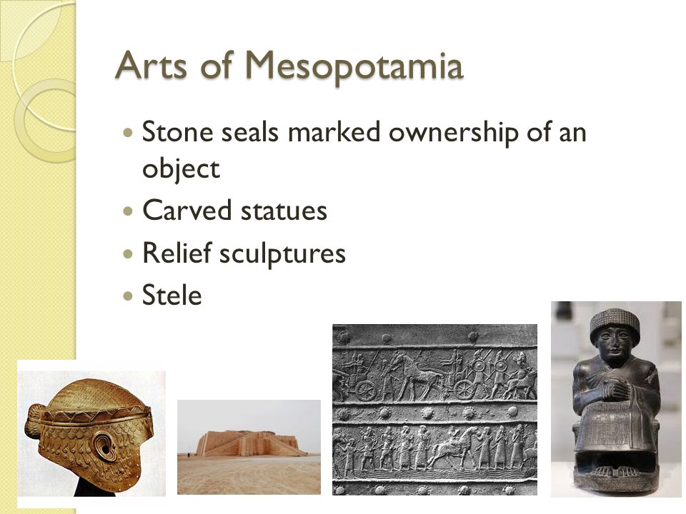 Arts of Mesopotamia Stone seals marked ownership of an object