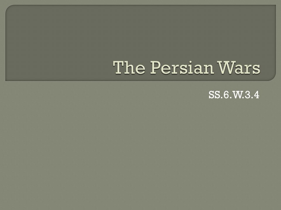 The Persian Wars SS.6.W.3.4