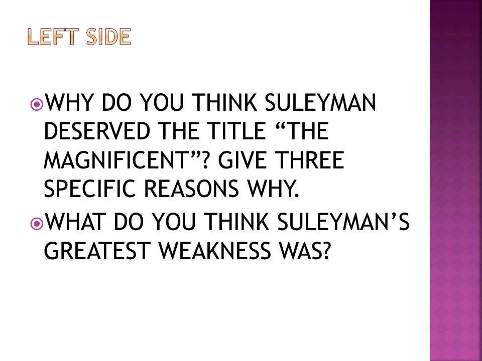 WHAT DO YOU THINK SULEYMAN'S GREATEST WEAKNESS WAS