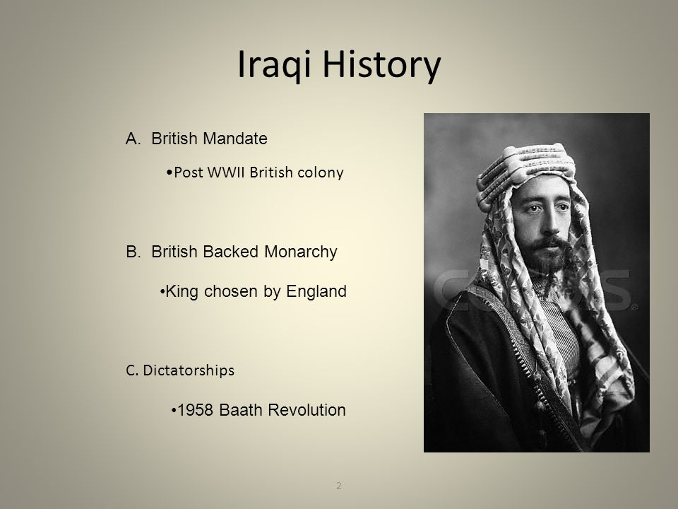 Iraqi History A. British Mandate Post WWII British colony