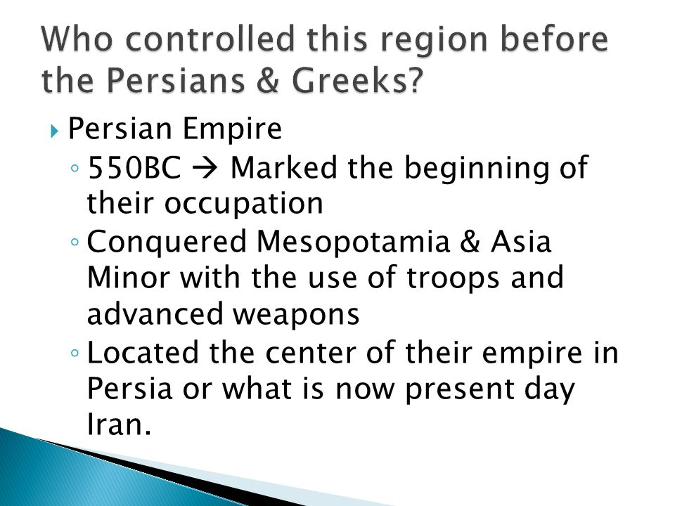 Who controlled this region before the Persians & Greeks