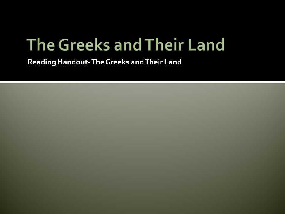 The Greeks and Their Land