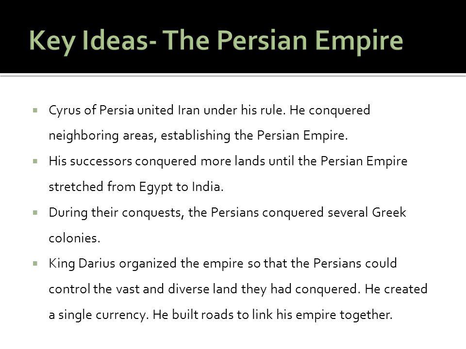 Key Ideas- The Persian Empire