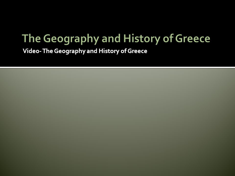 The Geography and History of Greece