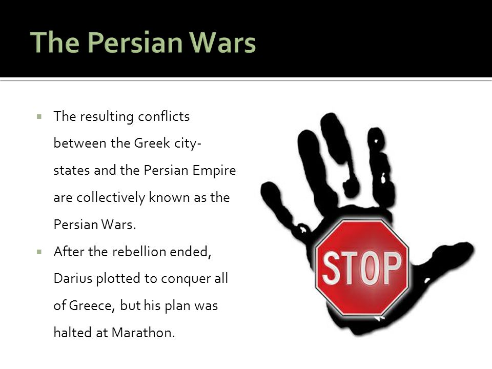 The Persian Wars The resulting conflicts between the Greek city-states and the Persian Empire are collectively known as the Persian Wars.