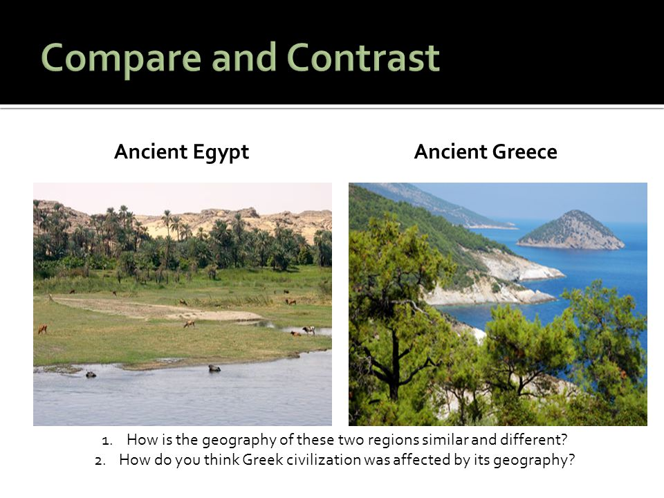 Compare and Contrast Ancient Egypt Ancient Greece