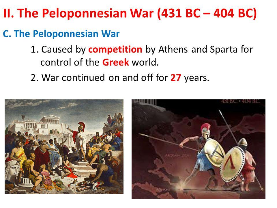 II. The Peloponnesian War (431 BC – 404 BC)