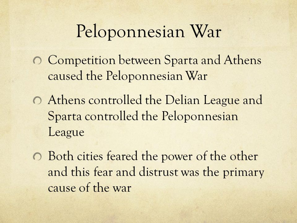 Peloponnesian War Competition between Sparta and Athens caused the Peloponnesian War.
