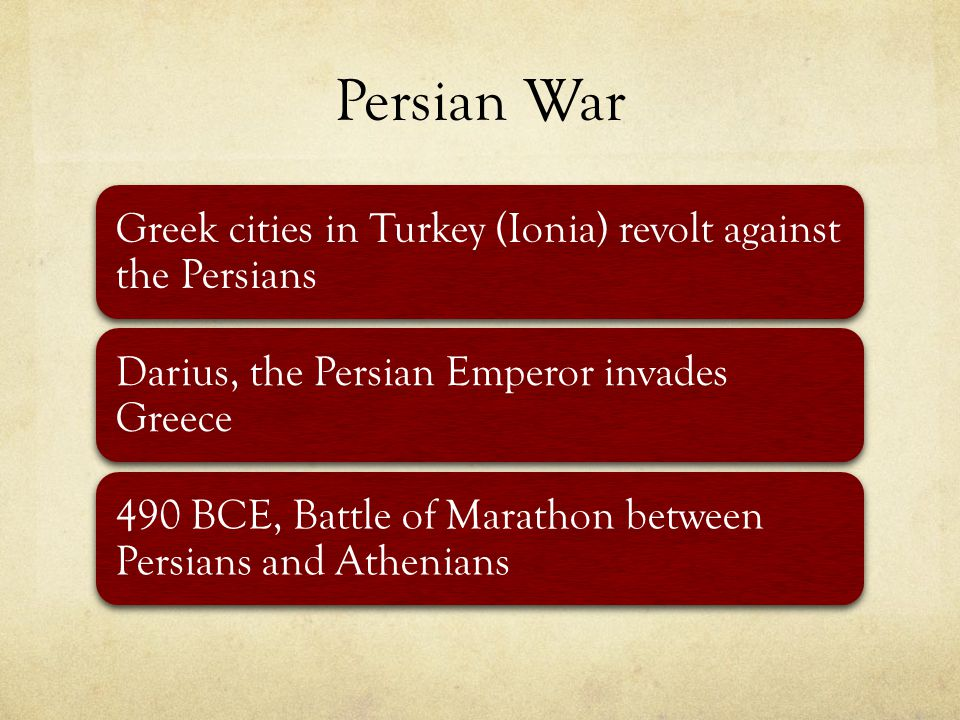 Persian War Greek cities in Turkey (Ionia) revolt against the Persians