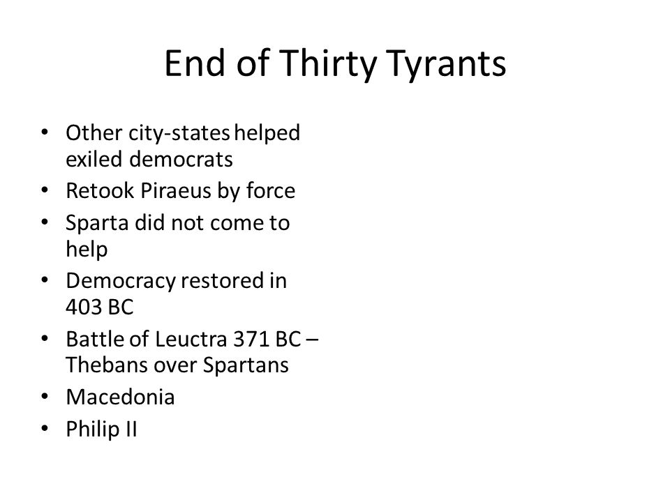 End of Thirty Tyrants Other city-states helped exiled democrats