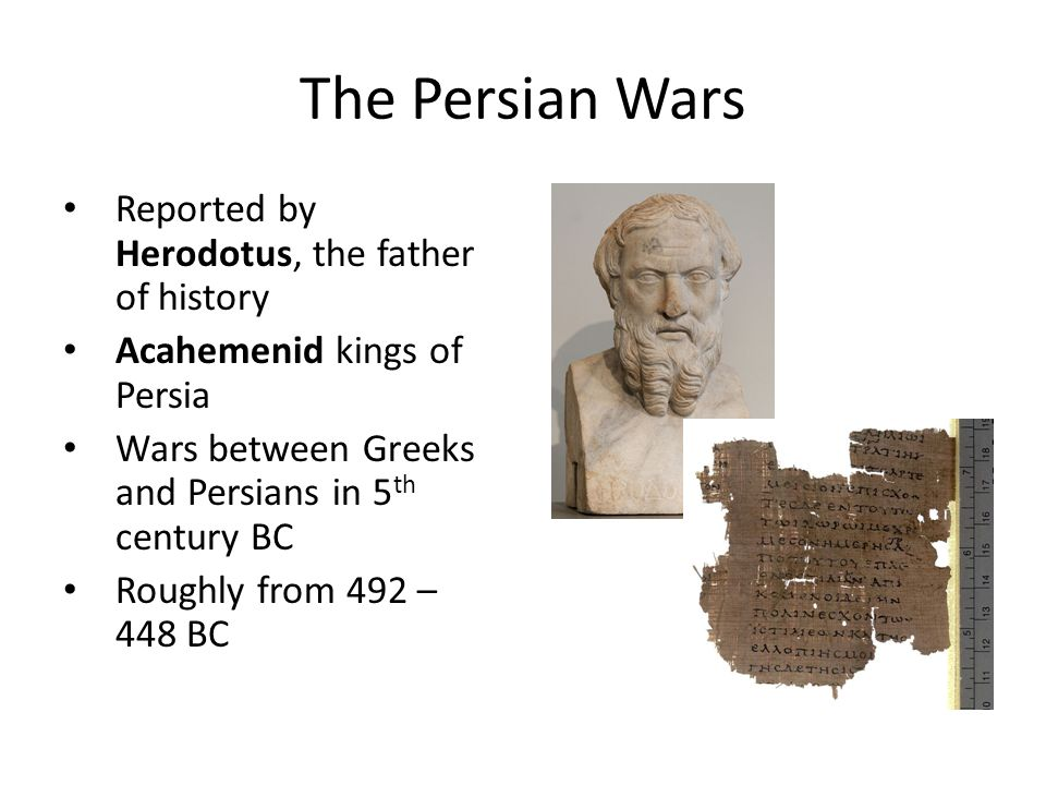 The Persian Wars Reported by Herodotus, the father of history