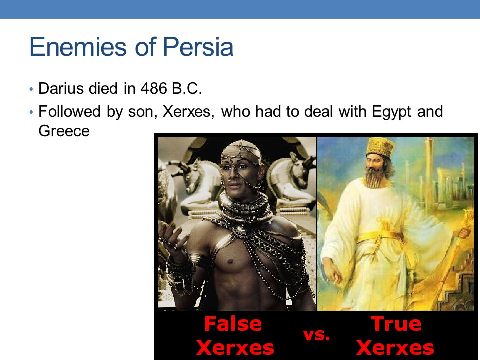 Enemies of Persia Darius died in 486 B.C.