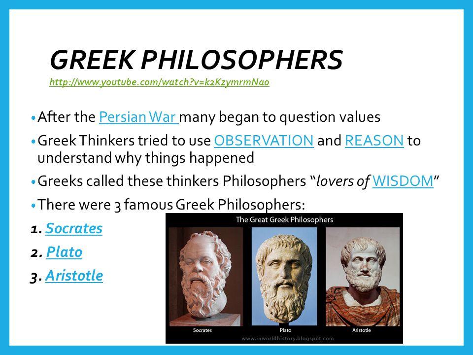 GREEK PHILOSOPHERS http://www.youtube.com/watch v=k2KzymrmNa0