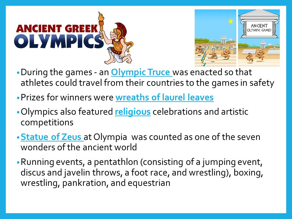During the games - an Olympic Truce was enacted so that athletes could travel from their countries to the games in safety