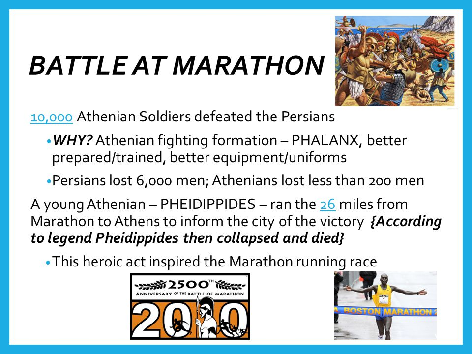 BATTLE AT MARATHON 10,000 Athenian Soldiers defeated the Persians