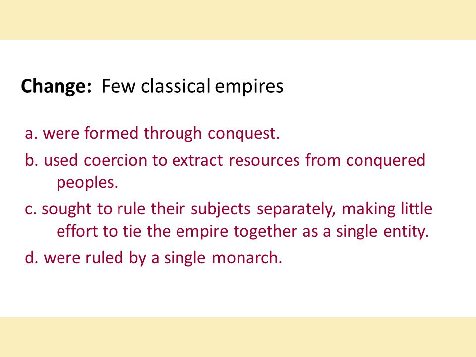 Change: Few classical empires