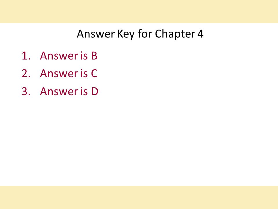 Answer is B Answer is C Answer is D