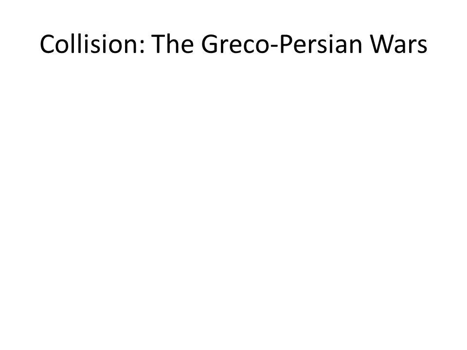 Collision: The Greco-Persian Wars
