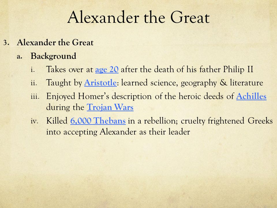 """alexander the great essay outline Alexander the """"not-so-great"""" was a psychotic maniac with a huge ego he was conceded and had absolutely no concern for others for example, when alexander's army was struggling across the hot, dry desert of sand, he could've taken them around the desert, so they didn't have to suffer."""