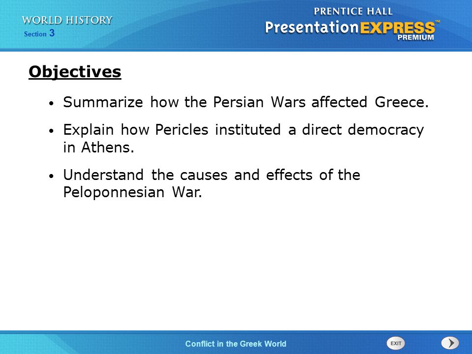 Objectives Summarize how the Persian Wars affected Greece.