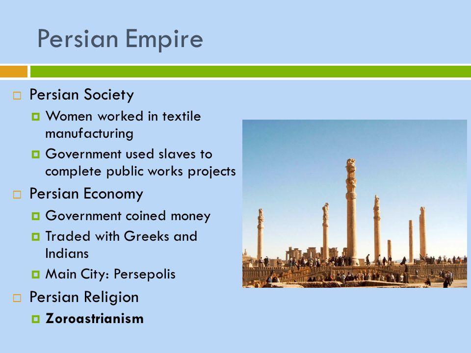 Persian Empire Persian Society Persian Economy Persian Religion