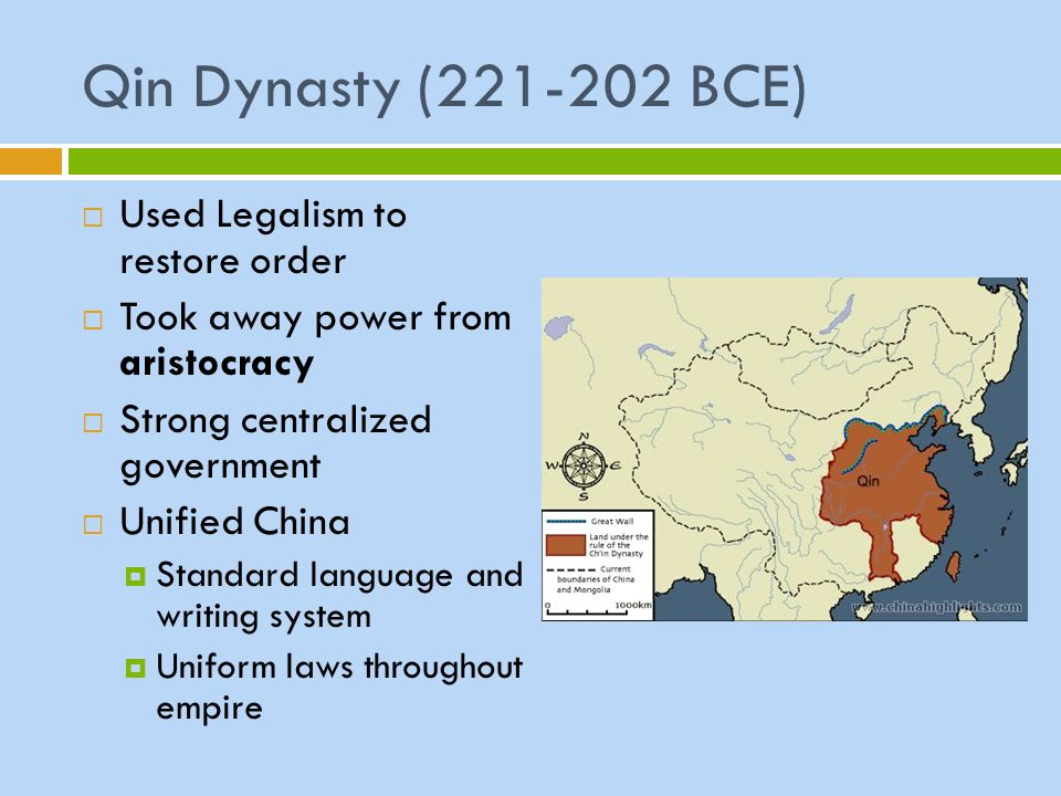 Qin Dynasty (221-202 BCE) Used Legalism to restore order
