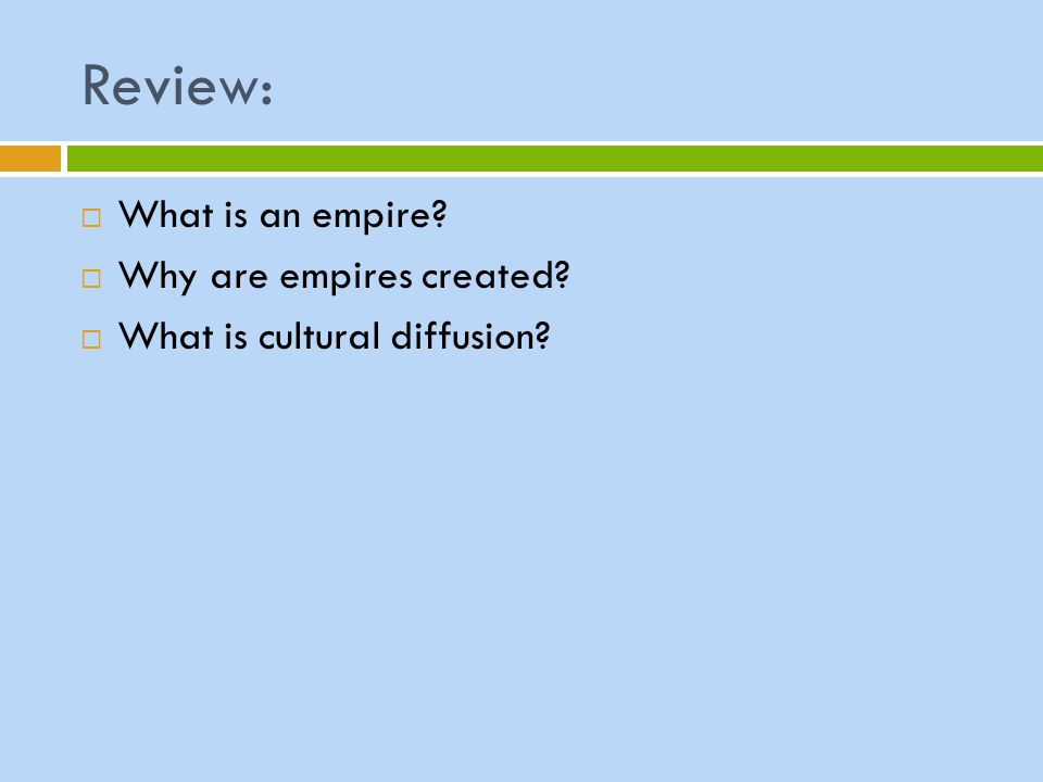 Review: What is an empire Why are empires created
