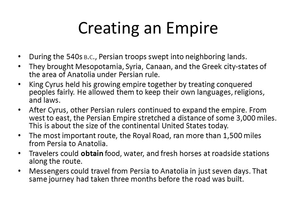 Creating an Empire During the 540s b.c., Persian troops swept into neighboring lands.
